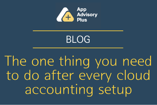 The one thing you need to do after every cloud accounting setup