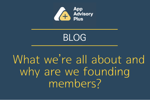 App Advisory Plus: What's it all about and why are we founding members?